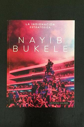 Imagen de Nayib Bukele: La Indignación Estratégica - Geovani Galeas
