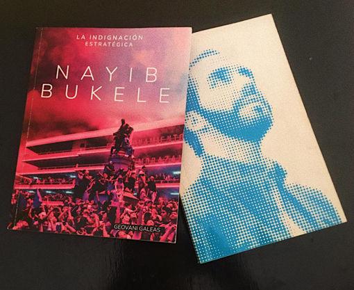 Imagen de PAQUETE: ¿Quién es Nayib Bukele? y La Indignación Estratégica -  Geovani Galeas.