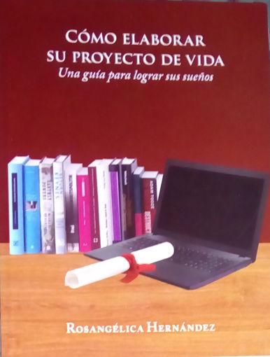 Imagen de Libro: Cómo  Elaborar  su Proyecto de Vida, Una guía  para lograr sus sueños