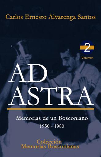 Imagen de AD ASTRA: Memorias de un Bosconiano. 1950 - 1980