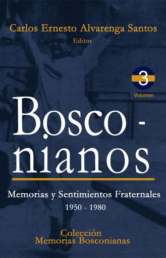 Imagen de Bosconianos: Memorias y Sentimientos Fraternales. 1950 - 1980