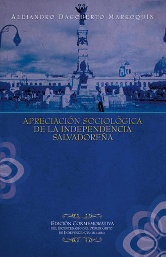 Imagen de Apreciación sociológica de la Independencia centroamericana